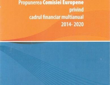 Propunerea Comisiei Europene privind cadrul financiar multianual 2014-2020