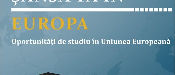 Șansa ta în Europa. Oportunități de studiu în Uniunea Europeană.