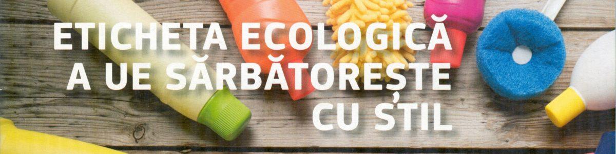 Mediul pentru europeni – Eticheta ecologică a UE sărbătorește cu stil