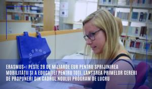 Erasmus+: peste 28 de miliarde EUR pentru sprijinirea mobilității și a educației pentru toți